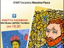 SECONDO APPUNTAMENTO ON-LINE DEL MAT MUSEO DELL'ALTO TAVOLIERE SABATO 21 NOVEMBRE. IL MAT INCONTRA: MASSIMO PASCA