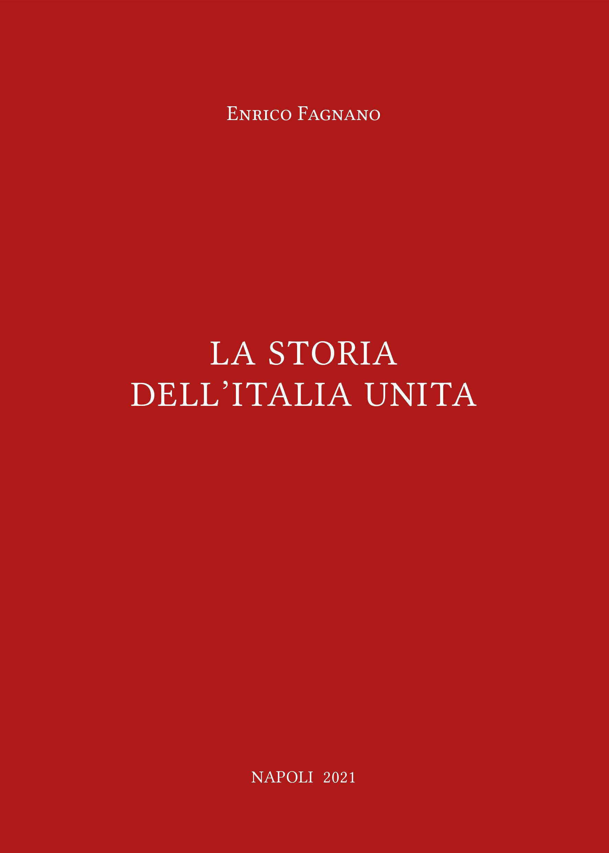 Il libro di Enrico Fagnano, La Storia dell'Italia Unita