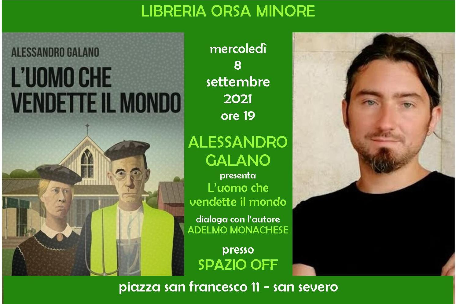 """LIBRERIA ORSA MINORE: ALESSANDRO GALANO presenta: """"L'uomo che vendette il mondo"""""""